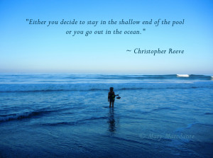 "... end of the pool or you go out in the ocean."" ~ Christopher Reeve"
