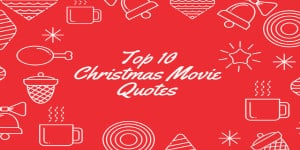 Top 10 Christmas Netflix Movie Quotes