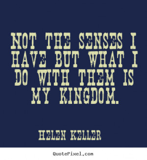 Helen Keller Funny Quotes