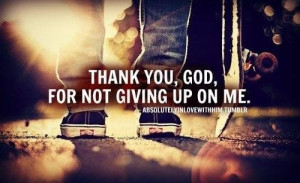 Christian quotes sayings thank you god give up