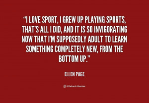 quote-Ellen-Page-i-love-sport-i-grew-up-playing-209572.png