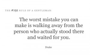 The worst mistake you can make is walking away from the person who ...