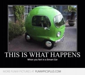 Silly Quote About Cars What Happens When You Fart in a Smart Car # ...