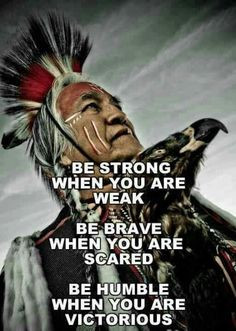 native american quotes | native, american, quotes, proverbs, be strong ...