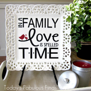 Free Prints: In A Family Love is Spelled T-I-M-E
