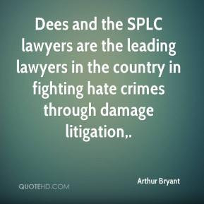 Arthur Bryant Dees and the SPLC lawyers are the leading lawyers in