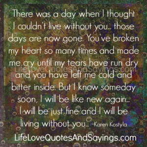 ... thought i couldn t live without you those days are now gone you ve