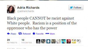 "Did Adria Richards tweet ""Black people CANNOT be racist…""?"