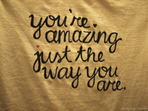 You're amazing – Love Quote
