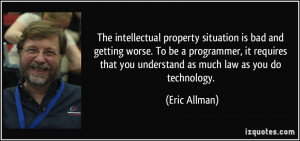 The intellectual property situation is bad and getting worse. To be a ...