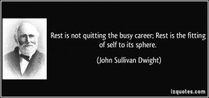 Rest is not quitting the busy career; Rest is the fitting of self to ...