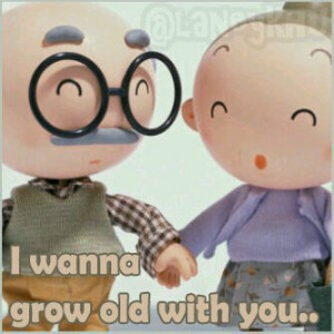 Love Quotes Pics Want Grow Old With You Heart