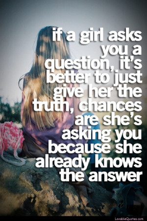 And if she doesn't already know, she'll find out eventually anyway ...