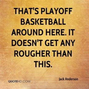 Basketball Playoff Quotes