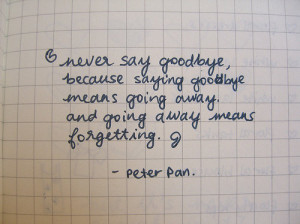 forget, forgetting, goodbye, peter pan, quotes