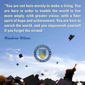 Good Graduation Quotes Woodrow Wilson ~ You Are Not Here Merely To ...