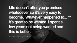 ... wanted and this is better. morgan freeman quotes dead died die deat