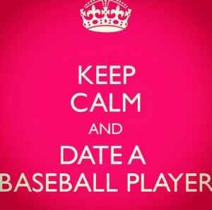 Cute Baseball Quotes For Boyfriends My boyfriend is a baseball