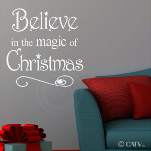 T100- Believe in the Magic of Christmas vinyl wall art decals ...