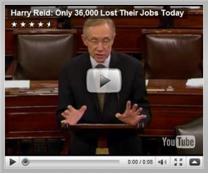 Harry Reid: Great Day-'Only' 36,000 Lost Their Jobs Today!