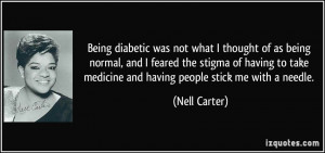 Being diabetic was not what I thought of as being normal, and I feared ...