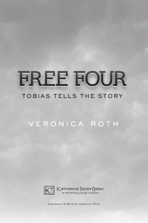 Divergent - Book 1.5 : Free Four, Tobias tells the Story [Veronica ...