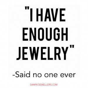 jewelry fun quote