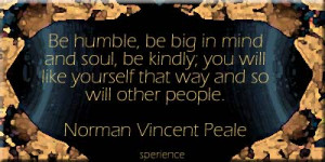... like yourself that way and so will other people. -Norman Vincent Peale