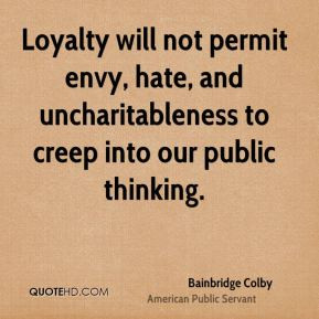 bainbridge-colby-public-servant-loyalty-will-not-permit-envy-hate-and ...