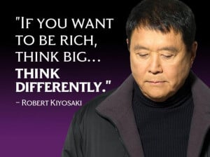 """If you want to be rich, think big, think differently."""""""
