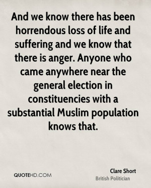 And we know there has been horrendous loss of life and suffering and ...