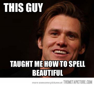 Funny photos funny Jim Carrey spelling beautiful