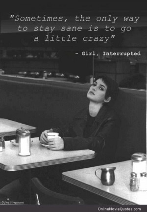 Movie quote from the popular 1999 movie Girl, Interrupted starring ...