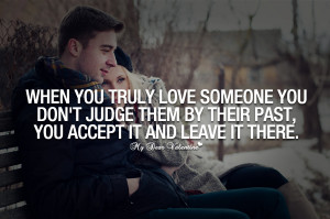True Love Quotes - When you truly love someone
