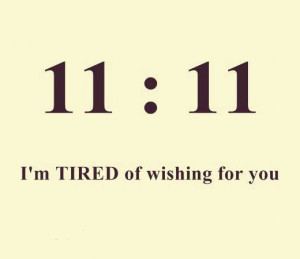 ... qutoes ,love quotes, funny quotes: I'm tired of wishing for you