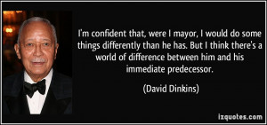 quote-i-m-confident-that-were-i-mayor-i-would-do-some-things ...