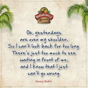 ... . Jimmy Buffett quotes via Margaritaville Cargo's Facebook Page