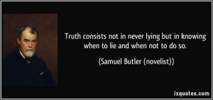 Quotes About Truth Truth consists not in never