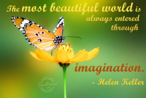 Imagination Quote: The most beautiful world is always entered ...