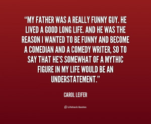 quote-Carol-Leifer-my-father-was-a-really-funny-guy-195494_1.png