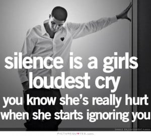 ... know she's really hurt when she starts ignoring you Picture Quote #1