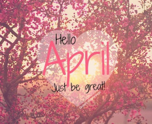 Hello April, just be great