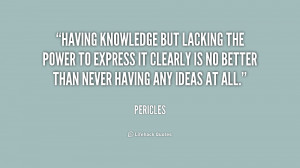 Having knowledge but lacking the power to express it clearly is no ...