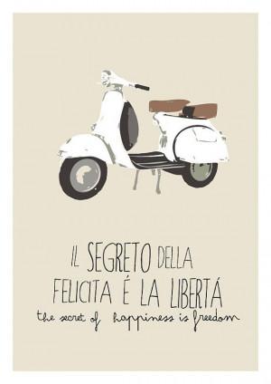The italian quote sayng ' Il segreto della felicità è la libertà ...