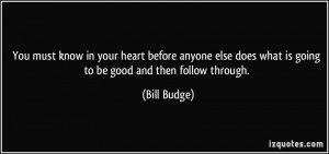 know in your heart before anyone else does what is going to be good ...