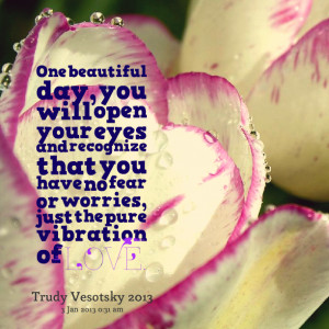 Quotes Picture: one beautiful day, you will open your eyes and ...