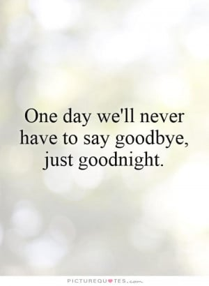 Goodbye Quotes Romantic Love Quotes One Day Quotes