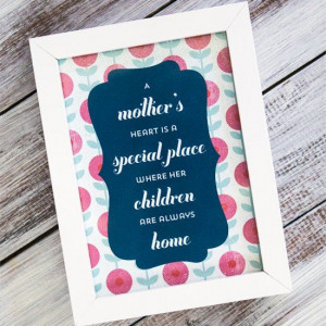 ... of the three lovely quotes for a simple, yet sweet Mother's Day gift