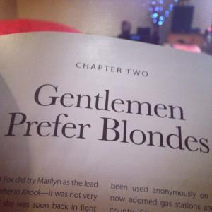 Marilyn Monroe. Gentlemen prefer blondes