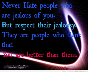 never-hate-people-who-are-jealousy-of-you-but-respect-their-jealousy ...